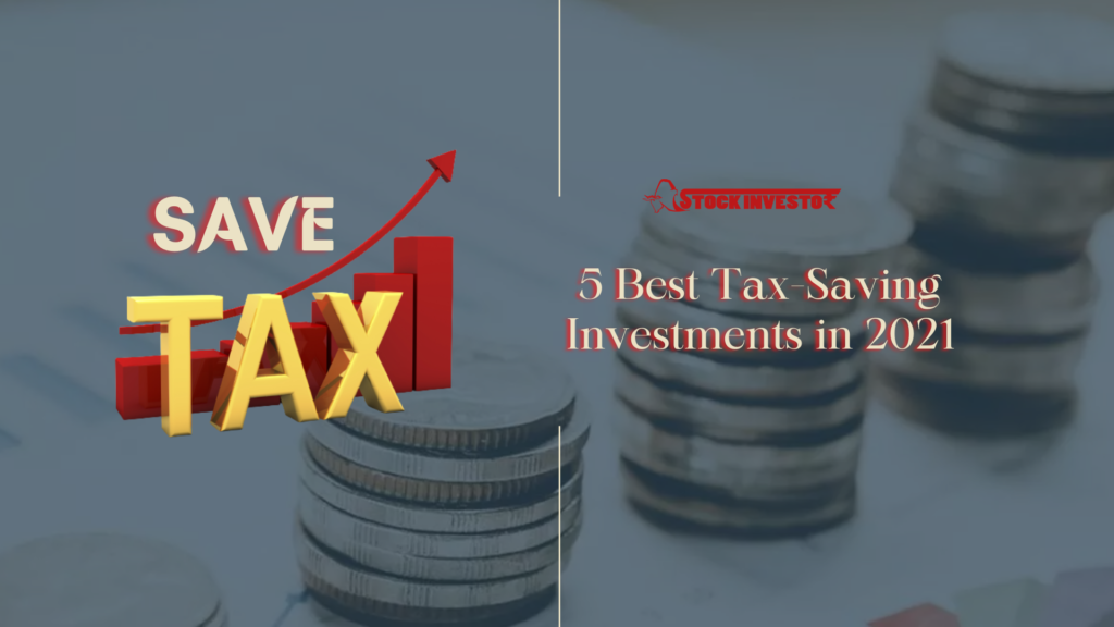 5 Best Tax-Saving Investments in 2021