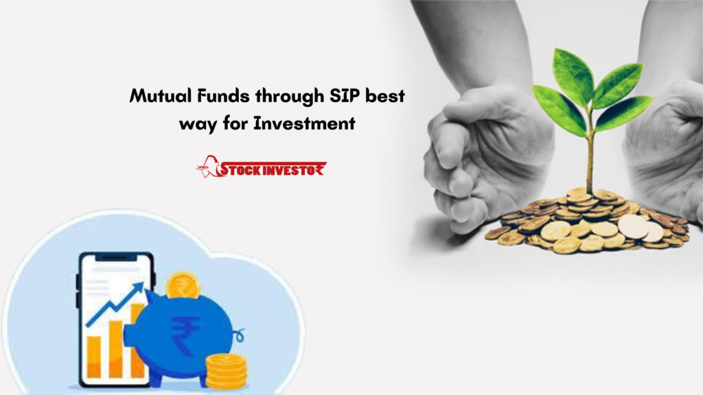 Mutual Funds through SIP best way for Investment
