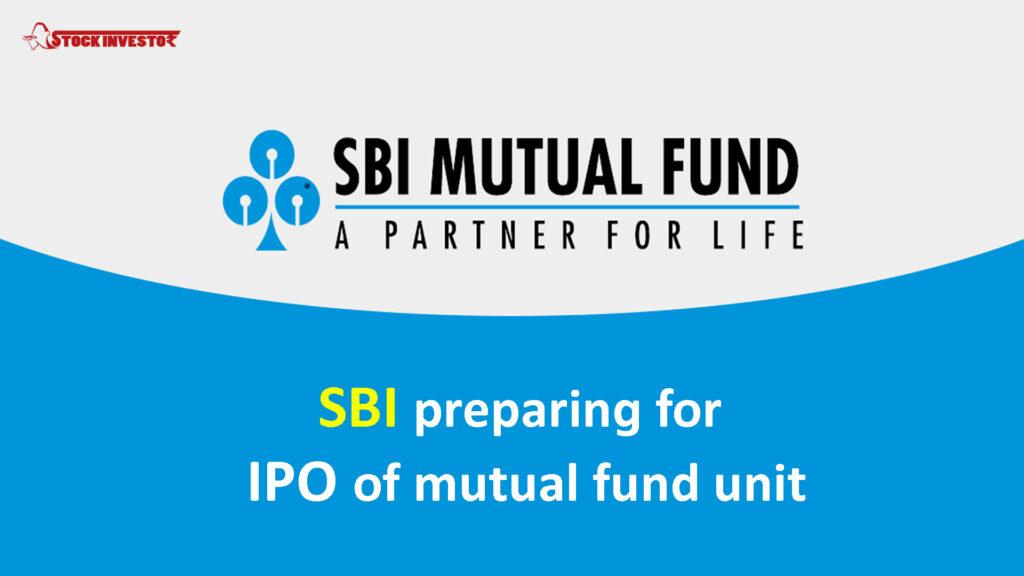 SBI preparing for IPO of mutual fund unit