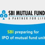SBI preparing for IPO of mutual fund unit;