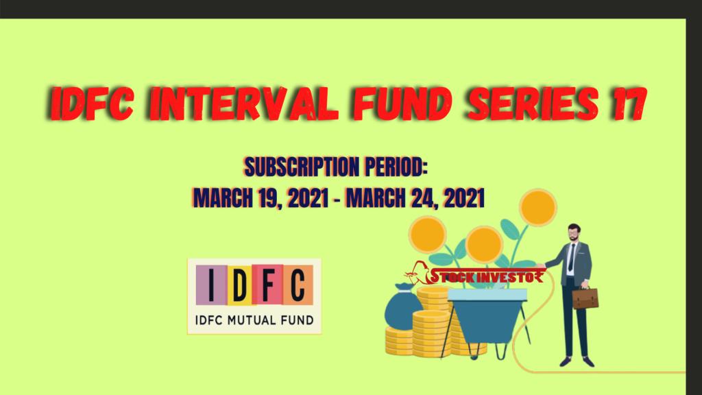 IDFC Interval Fund Series 17