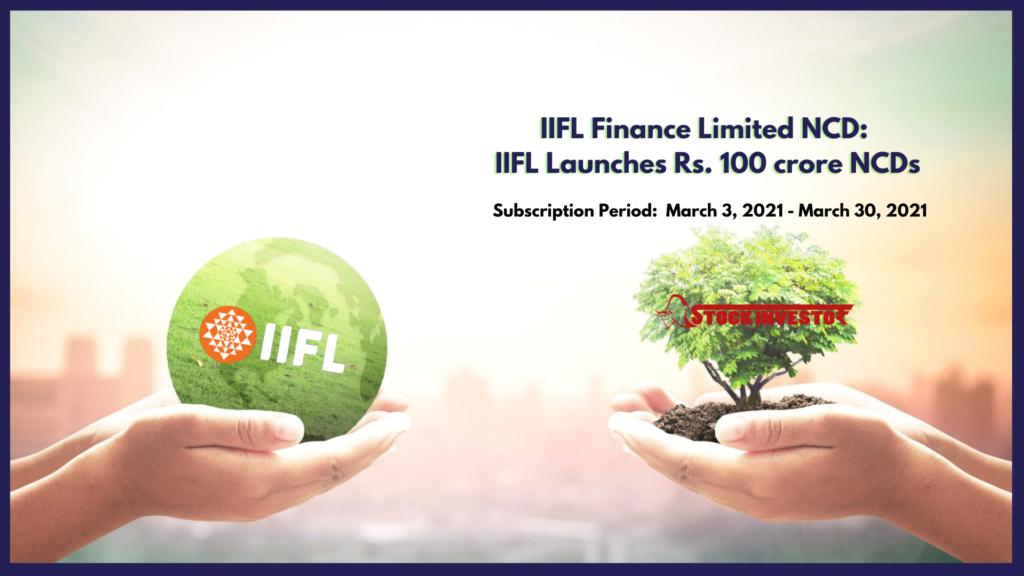 IIFL Finance Limited NCD: IIFL Launches Rs. 100 cr NCDs