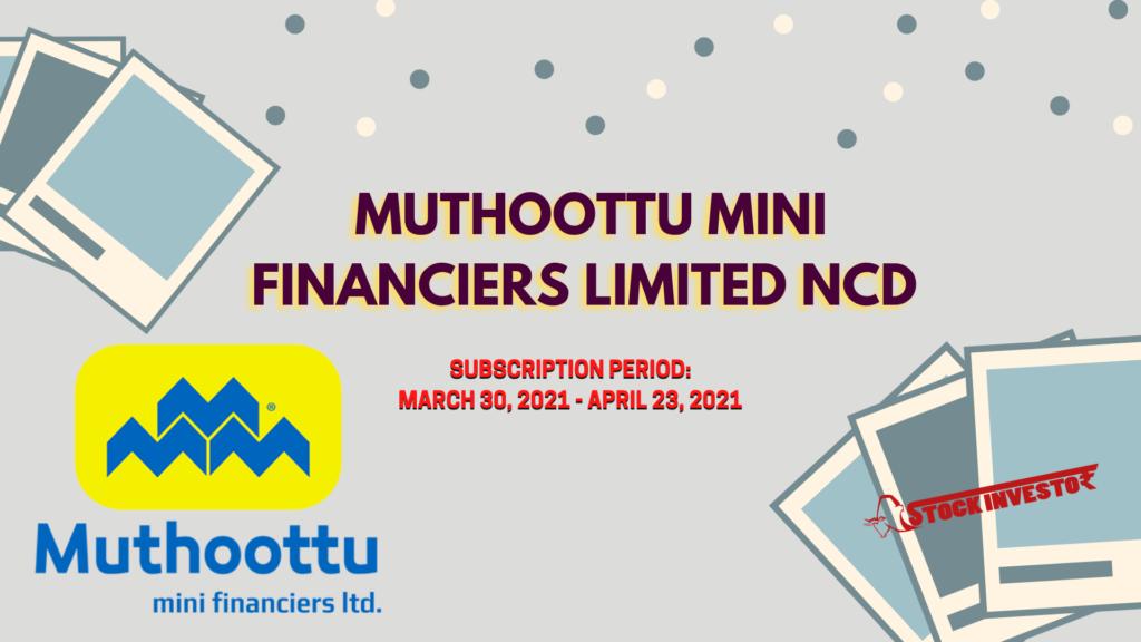 Muthoottu Mini Financiers Limited NCD Details