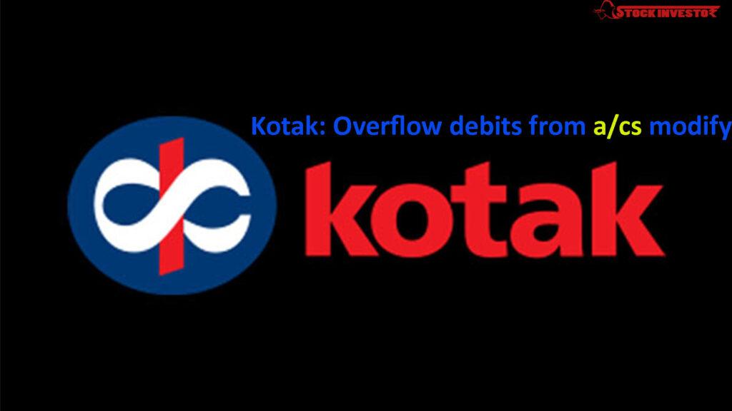 kotak: overflow debits from a/cs modify