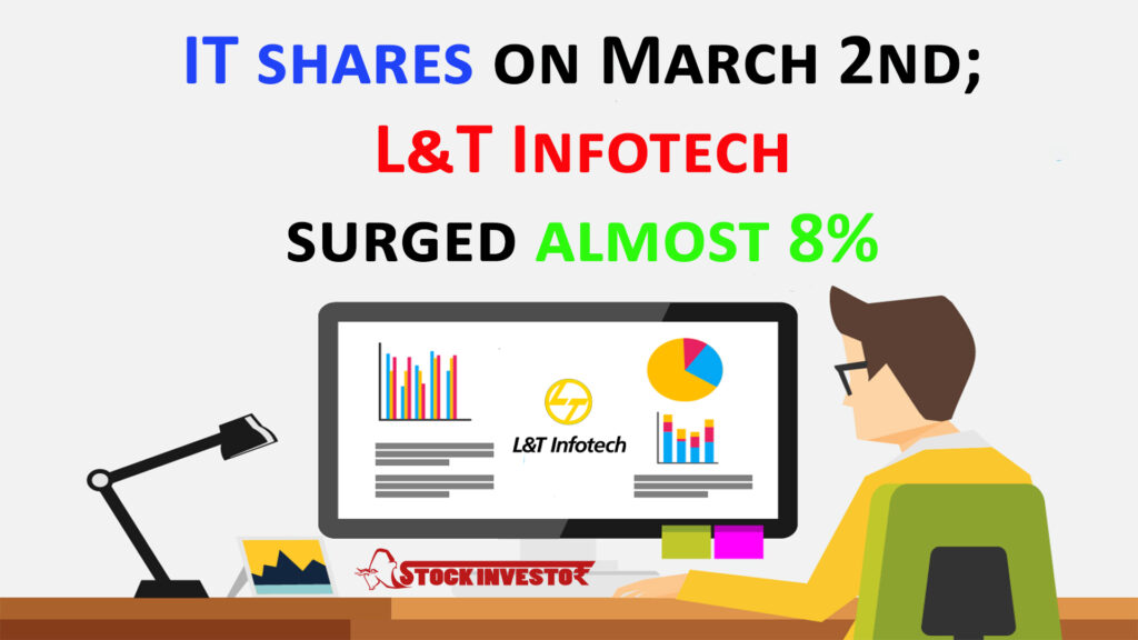IT shares on March 2nd; L&T Infotech surged almost 8%