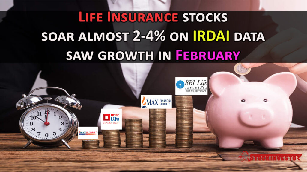 Life Insurance stocks soar almost 2-4% on IRDAI data saw growth in February