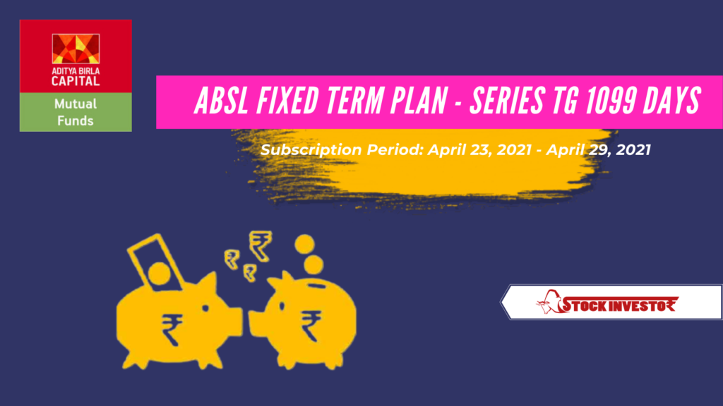 ABSL Fixed Term Plan - Series TG 1099 days