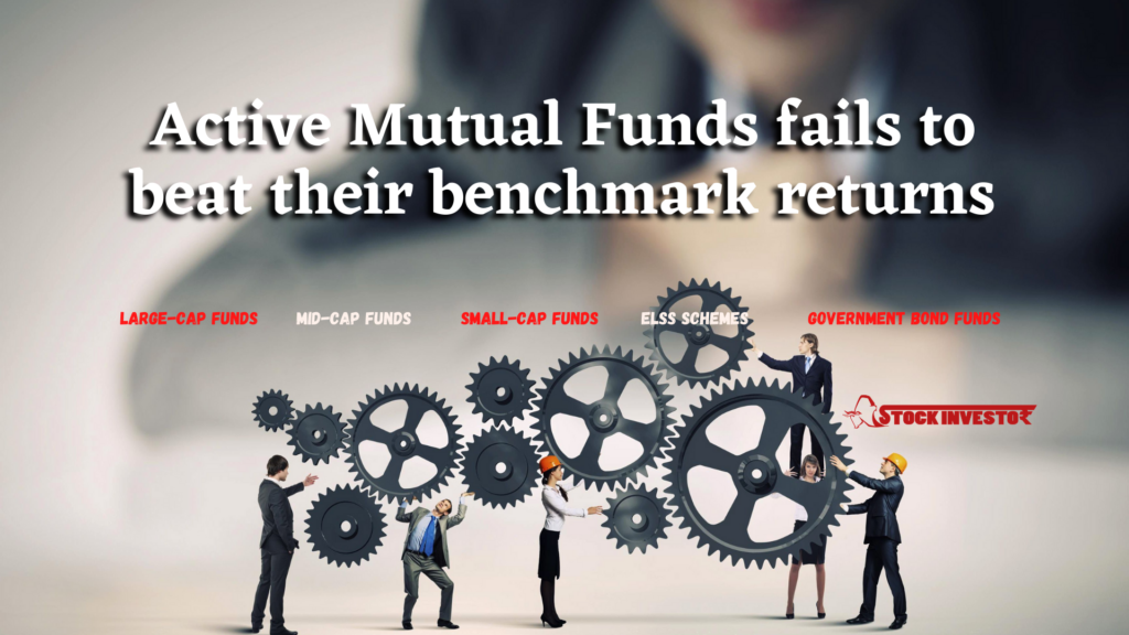 Active Mutual Funds fails to beat their benchmark returns
