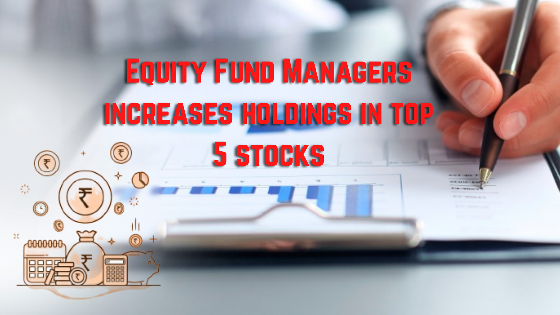Equity Fund Managers increases holdings in top 5 stocks