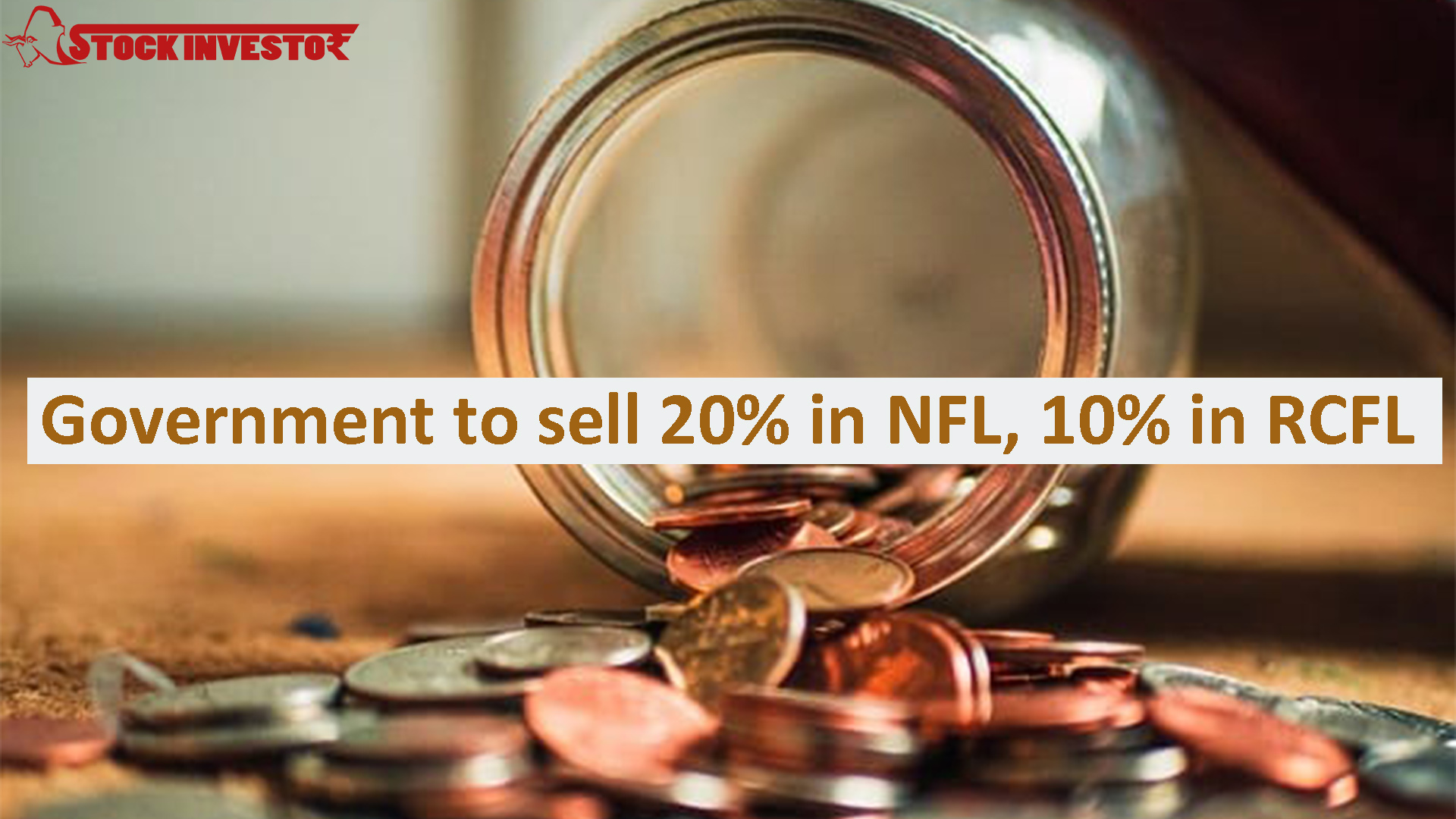 Government to sell 20% in NFL, 10% in RCFL