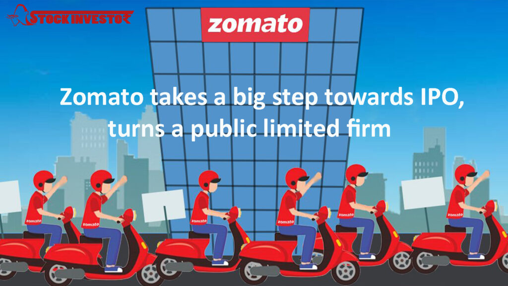 Zomato takes a big step towards IPO, turns a public limited firm