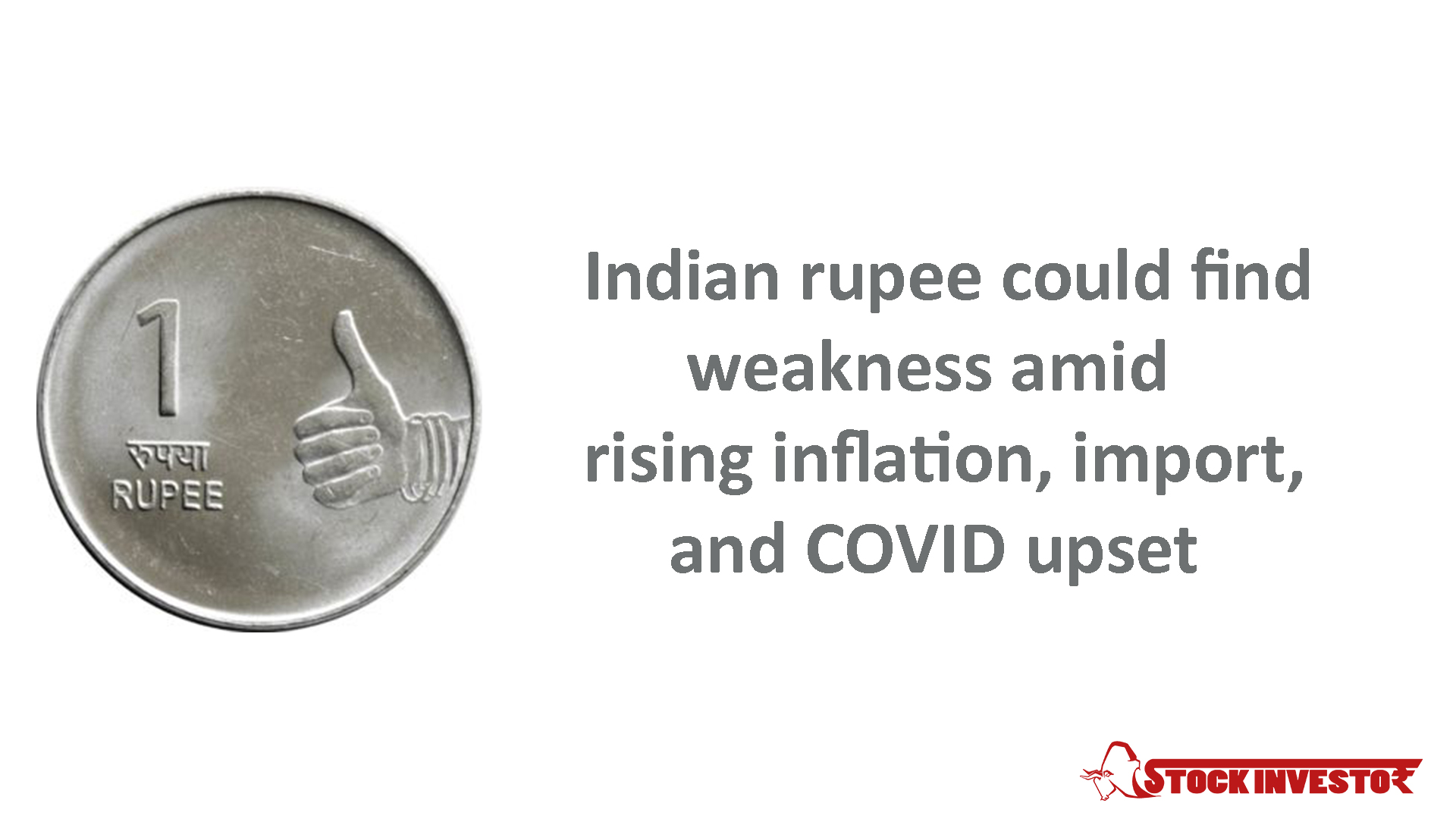Indian rupee could find weakness amid rising inflation, import and COVID upset