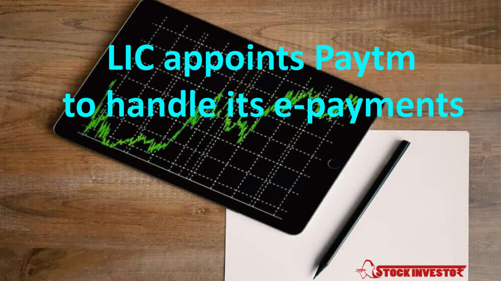 LIC appoints Paytm to handle its e-payments