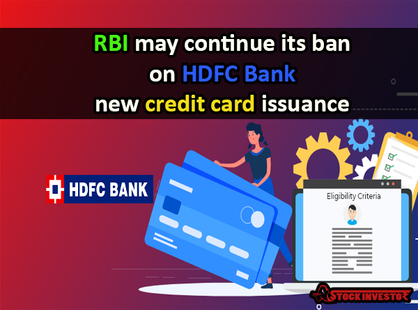 RBI may continue its ban on HDFC Bank new credit card issuance: