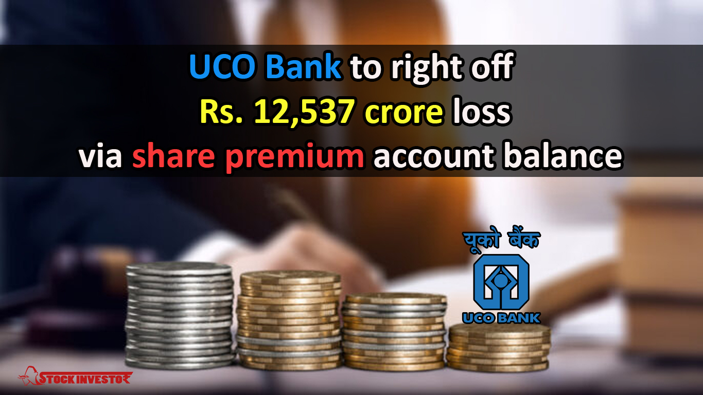 UCO Bank to right off Rs. 12,537 crore loss via share premium account balance