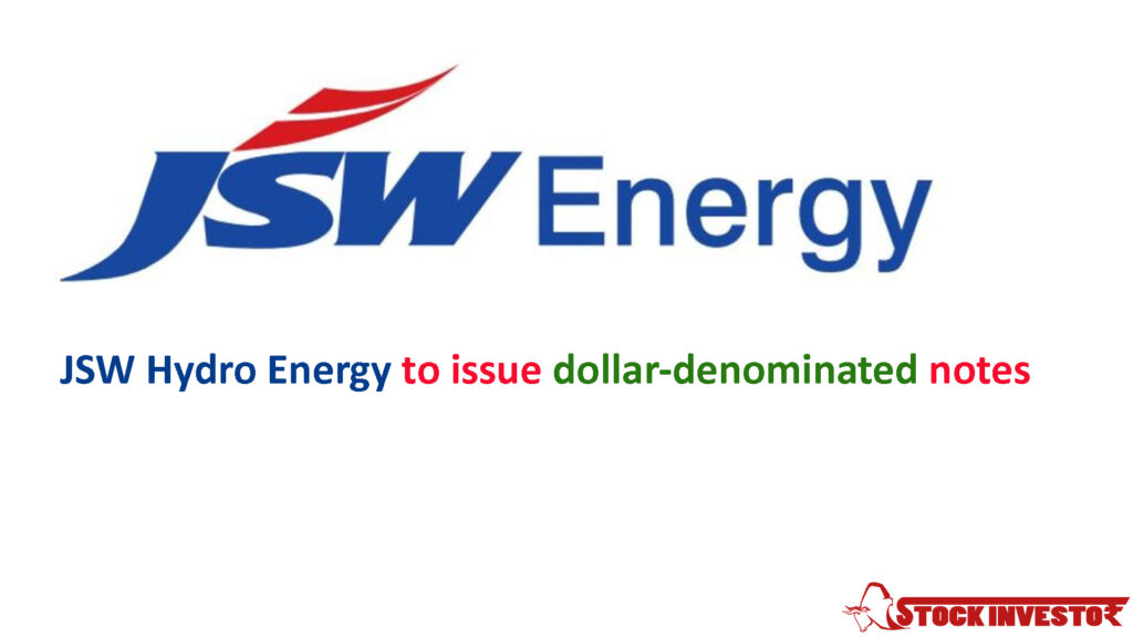 JSW Hydro Energy to issue dollar-denominated notes