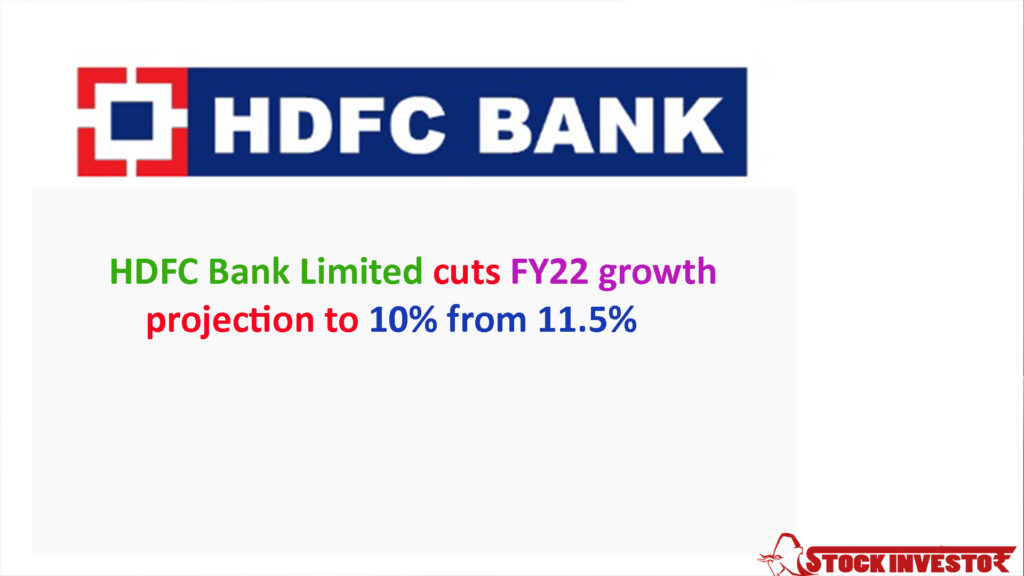 HDFC Bank Limited cuts FY22 growth projection to 10% from 11.5%